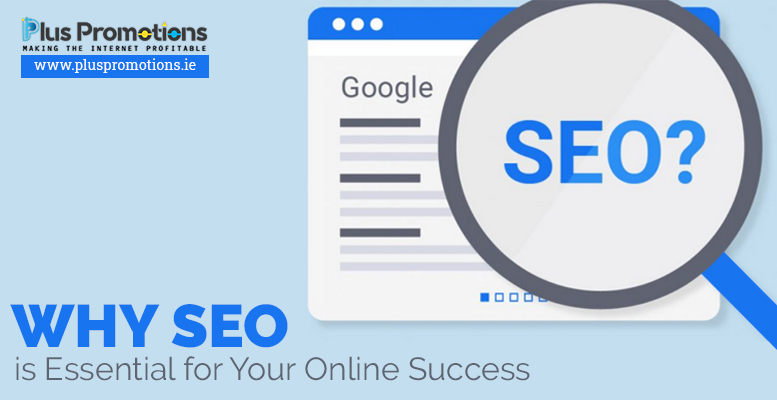 SEO is essential for your online success