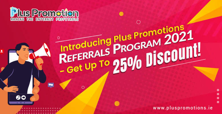 Plus Promotions Referrals Program 2021